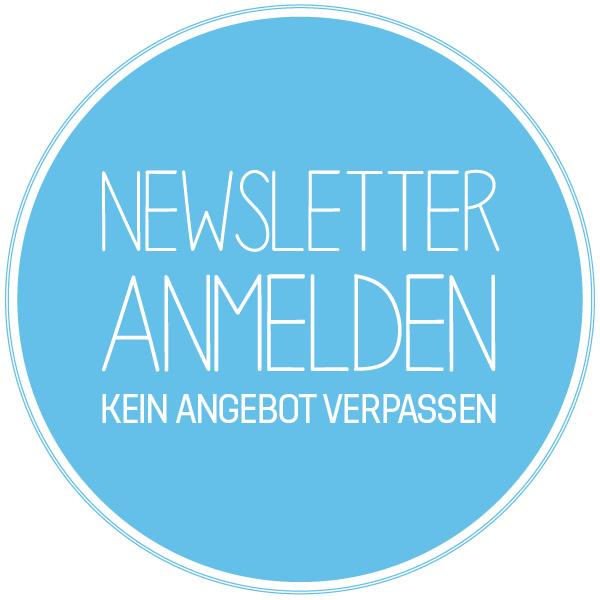 Newsletter anmelden - kein Angebot verpassen!