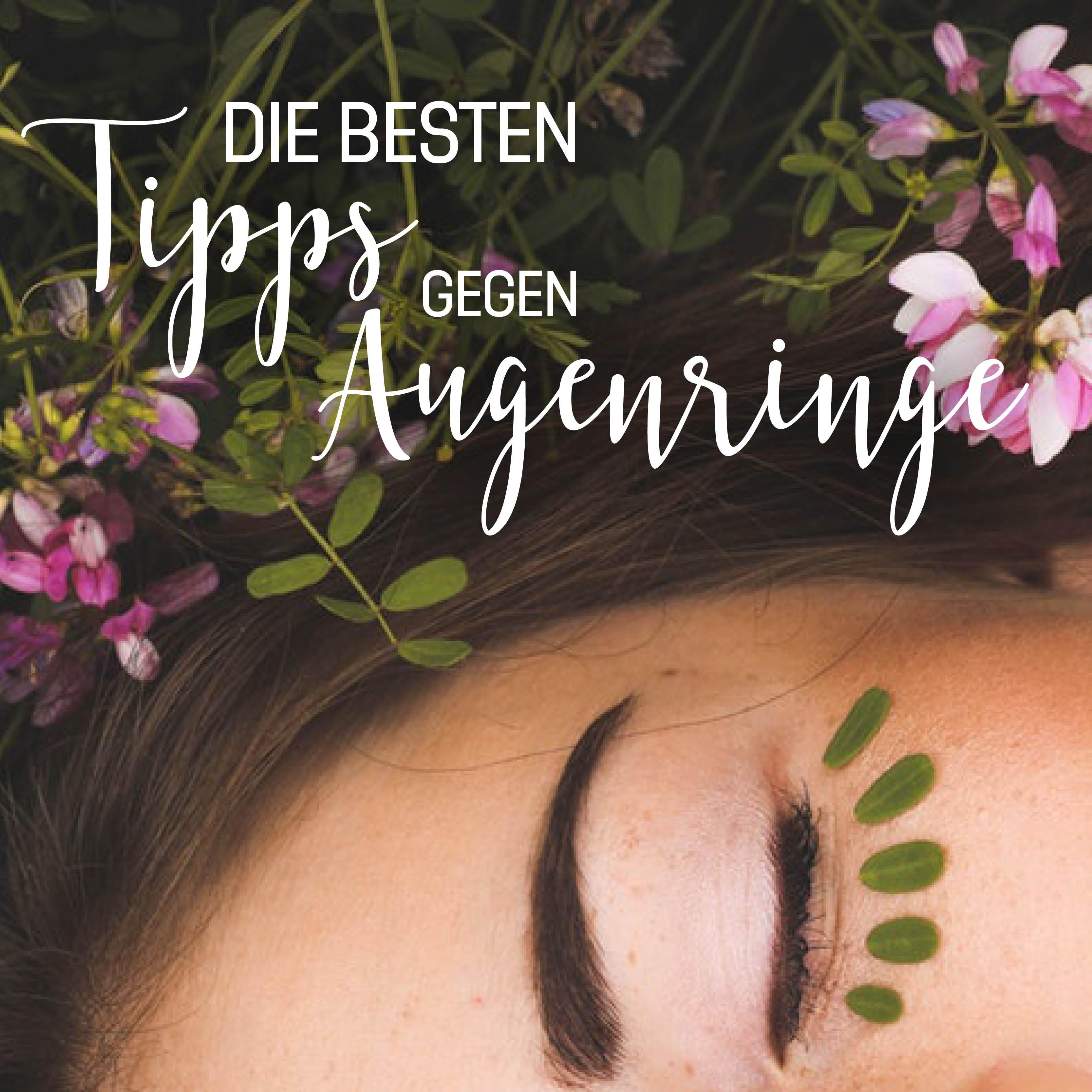 Unsere Tipps gegen fiese Augenringe